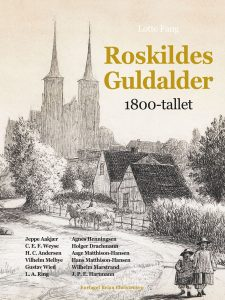 Roskildes Guldalder - 1800-tallet